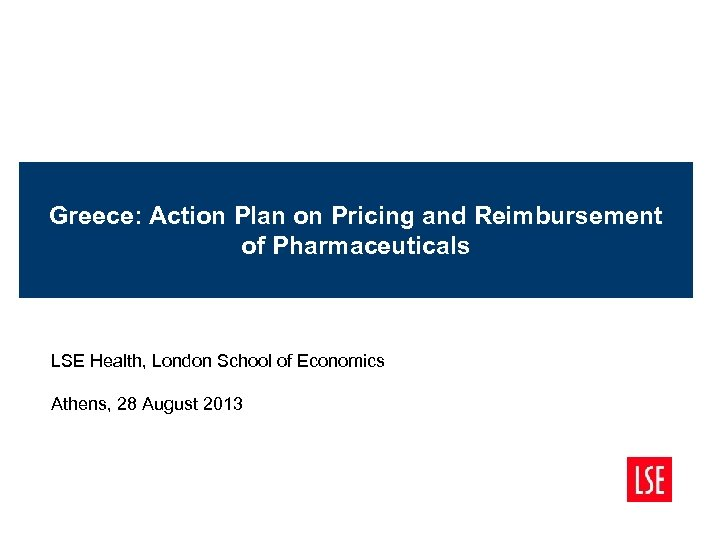 Greece: Action Plan on Pricing and Reimbursement of Pharmaceuticals LSE Health, London School of