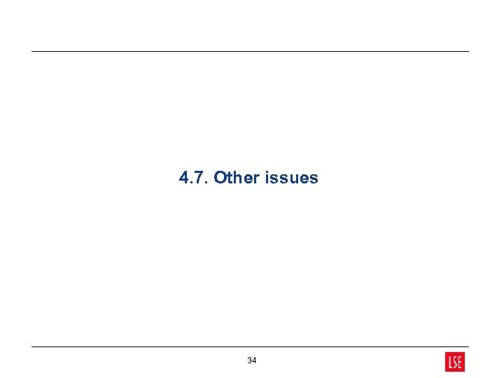4. 7. Other issues 34