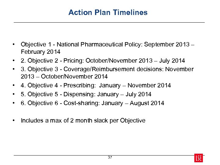 Action Plan Timelines • Objective 1 - National Pharmaceutical Policy: September 2013 – February