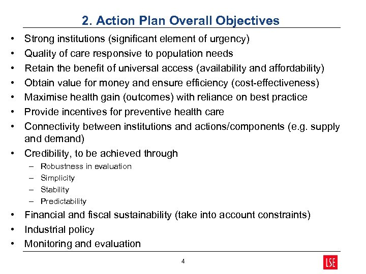 2. Action Plan Overall Objectives • • Strong institutions (significant element of urgency) Quality