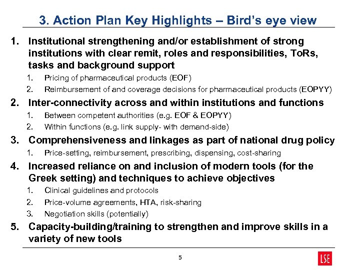 3. Action Plan Key Highlights – Bird's eye view 1. Institutional strengthening and/or establishment
