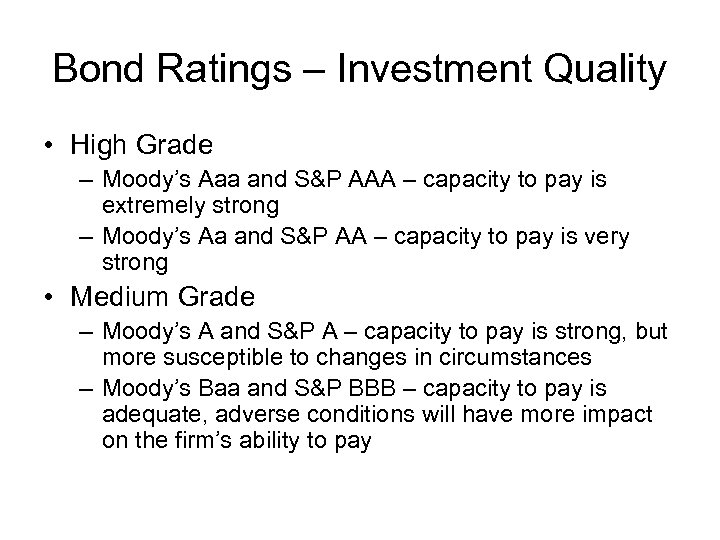 Bond Ratings – Investment Quality • High Grade – Moody's Aaa and S&P AAA