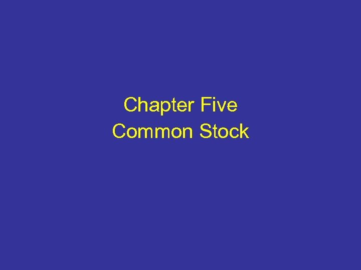 Chapter Five Common Stock