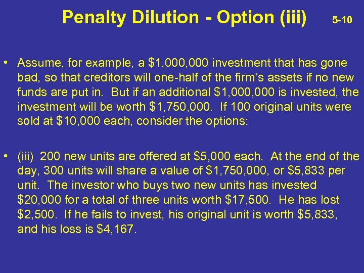 Penalty Dilution - Option (iii) 5 -10 • Assume, for example, a $1, 000