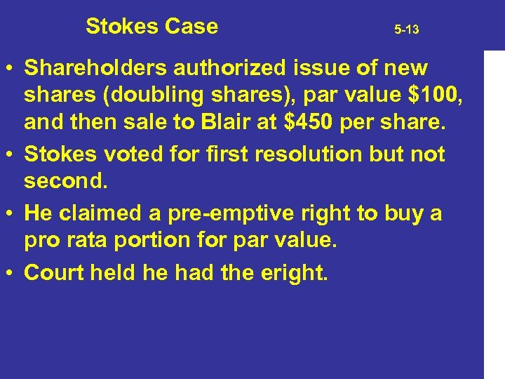 Stokes Case 5 -13 • Shareholders authorized issue of new shares (doubling shares), par