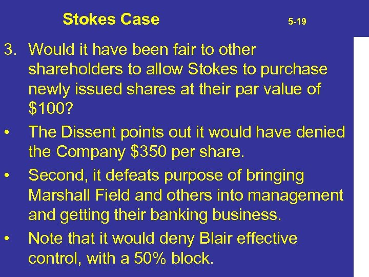 Stokes Case 5 -19 3. Would it have been fair to other shareholders to