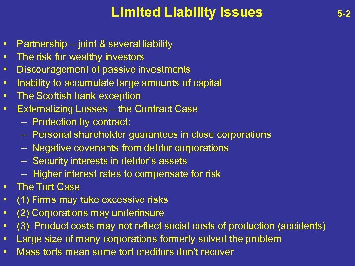 Limited Liability Issues • • • Partnership – joint & several liability The risk