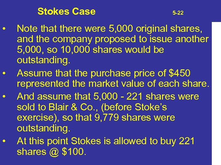 Stokes Case • • 5 -22 Note that there were 5, 000 original shares,