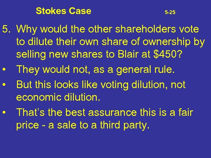 Stokes Case 5 -25 5. Why would the other shareholders vote to dilute their