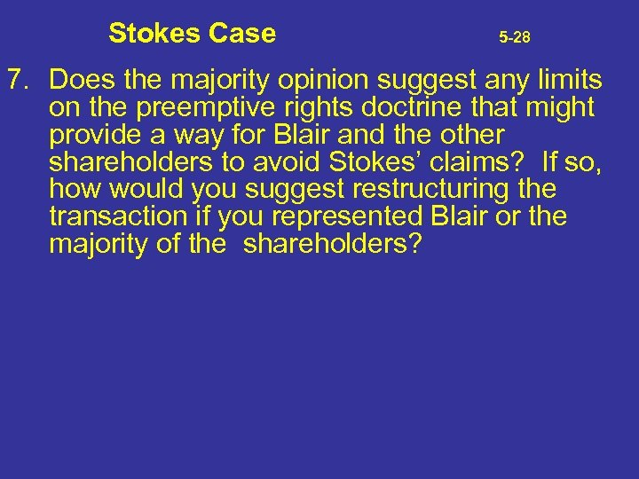 Stokes Case 5 -28 7. Does the majority opinion suggest any limits on the