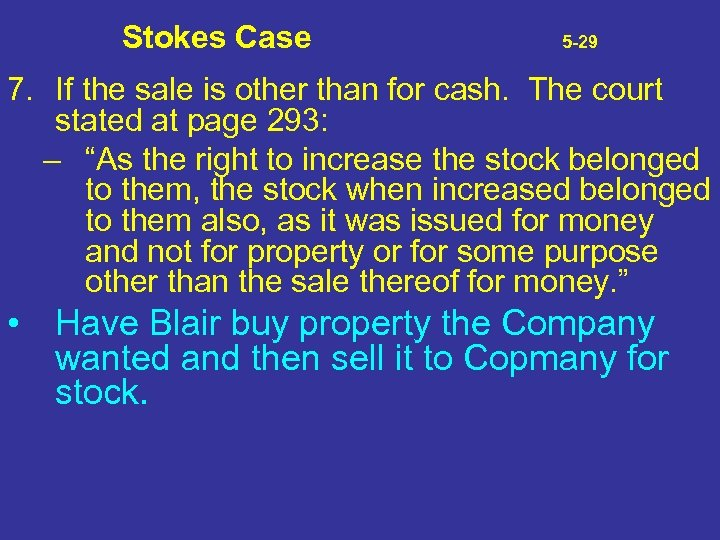 Stokes Case 5 -29 7. If the sale is other than for cash. The
