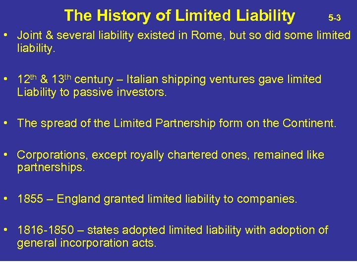 The History of Limited Liability 5 -3 • Joint & several liability existed in