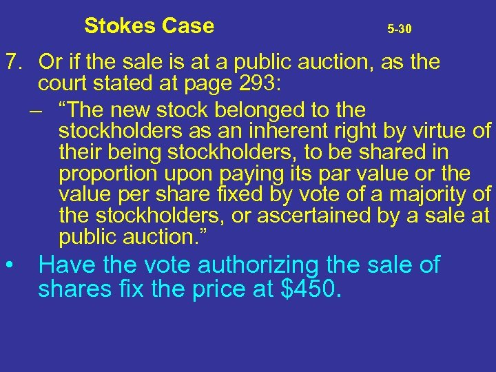 Stokes Case 5 -30 7. Or if the sale is at a public auction,
