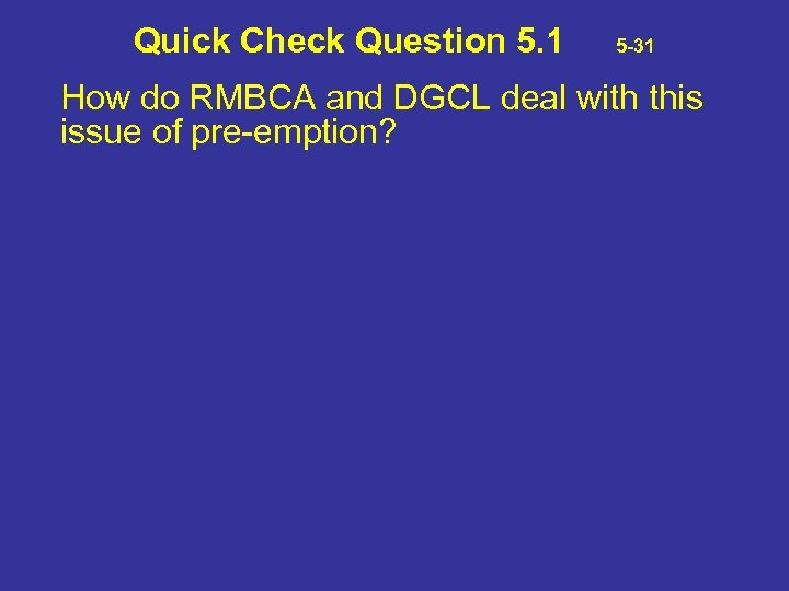 Quick Check Question 5. 1 5 -31 How do RMBCA and DGCL deal with