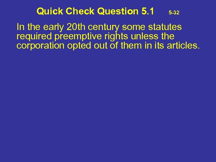 Quick Check Question 5. 1 5 -32 In the early 20 th century some