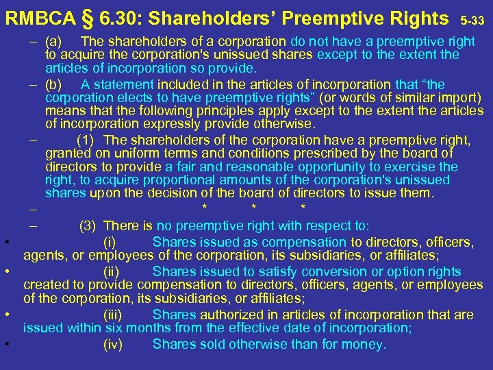 RMBCA § 6. 30: Shareholders' Preemptive Rights • • 5 -33 – (a) The