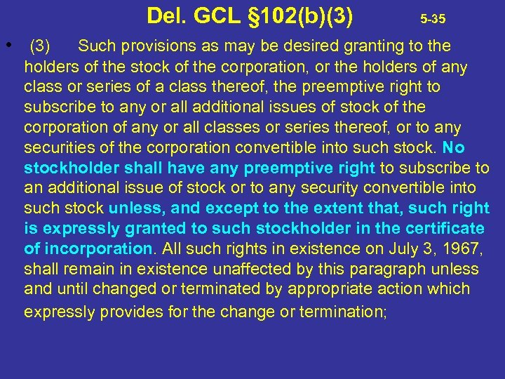 Del. GCL § 102(b)(3) • (3) 5 -35 Such provisions as may be desired