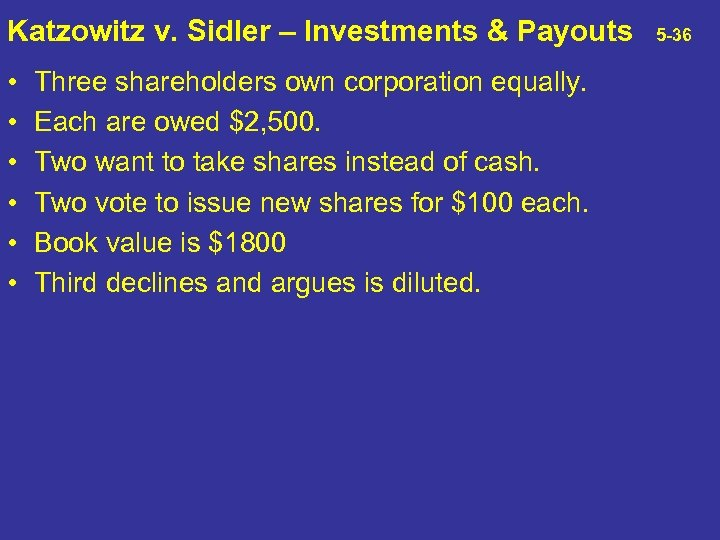 Katzowitz v. Sidler – Investments & Payouts • • • Three shareholders own corporation