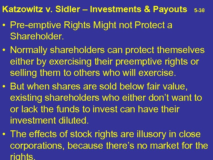Katzowitz v. Sidler – Investments & Payouts 5 -38 • Pre-emptive Rights Might not