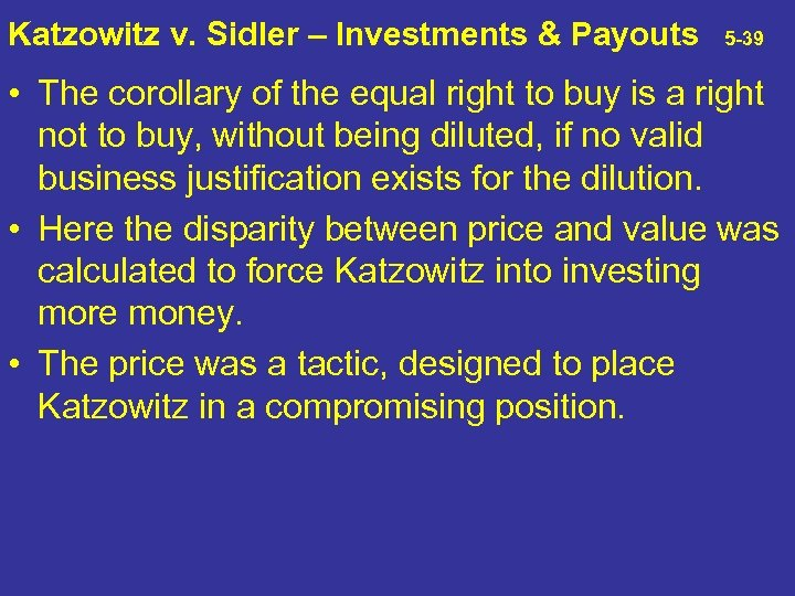 Katzowitz v. Sidler – Investments & Payouts 5 -39 • The corollary of the