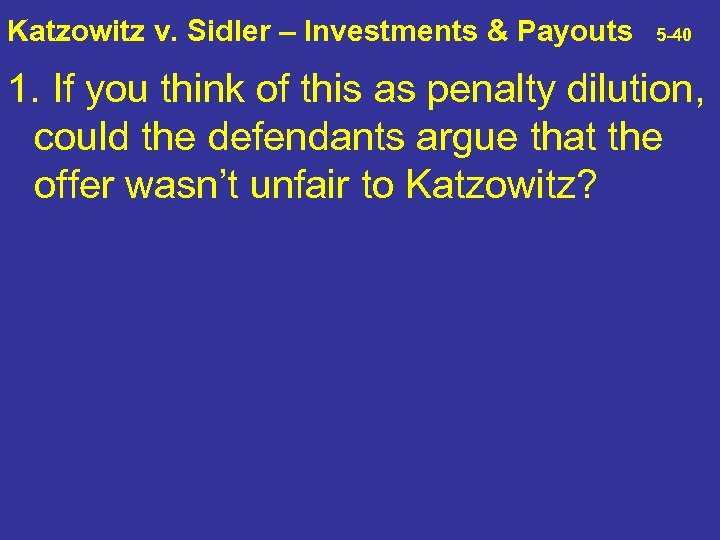 Katzowitz v. Sidler – Investments & Payouts 5 -40 1. If you think of