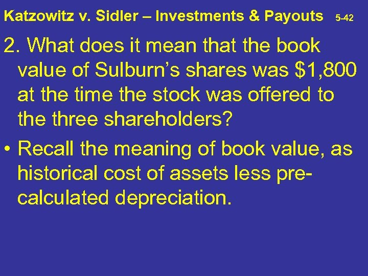 Katzowitz v. Sidler – Investments & Payouts 5 -42 2. What does it mean