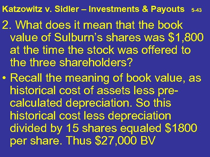 Katzowitz v. Sidler – Investments & Payouts 5 -43 2. What does it mean