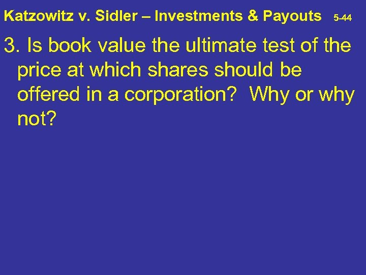 Katzowitz v. Sidler – Investments & Payouts 5 -44 3. Is book value the