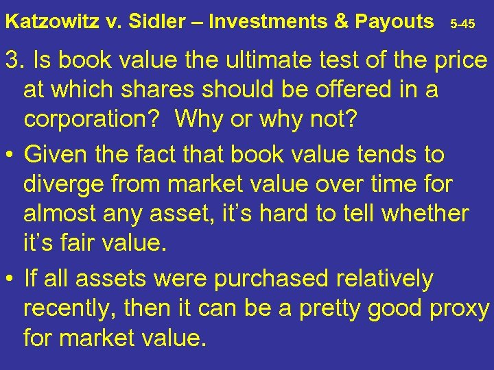 Katzowitz v. Sidler – Investments & Payouts 5 -45 3. Is book value the