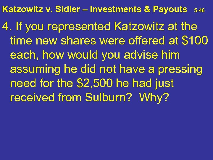 Katzowitz v. Sidler – Investments & Payouts 5 -46 4. If you represented Katzowitz