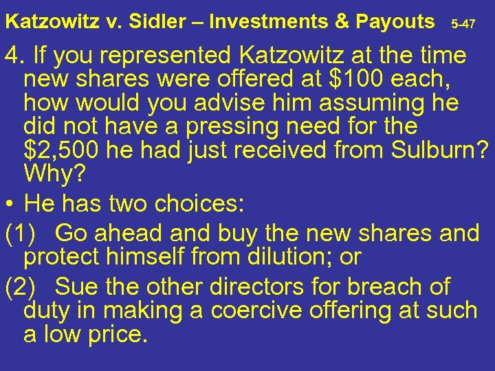 Katzowitz v. Sidler – Investments & Payouts 5 -47 4. If you represented Katzowitz