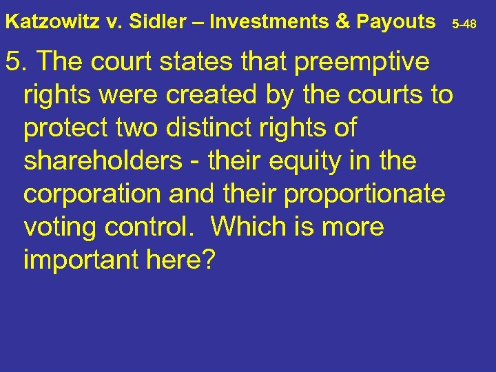 Katzowitz v. Sidler – Investments & Payouts 5 -48 5. The court states that