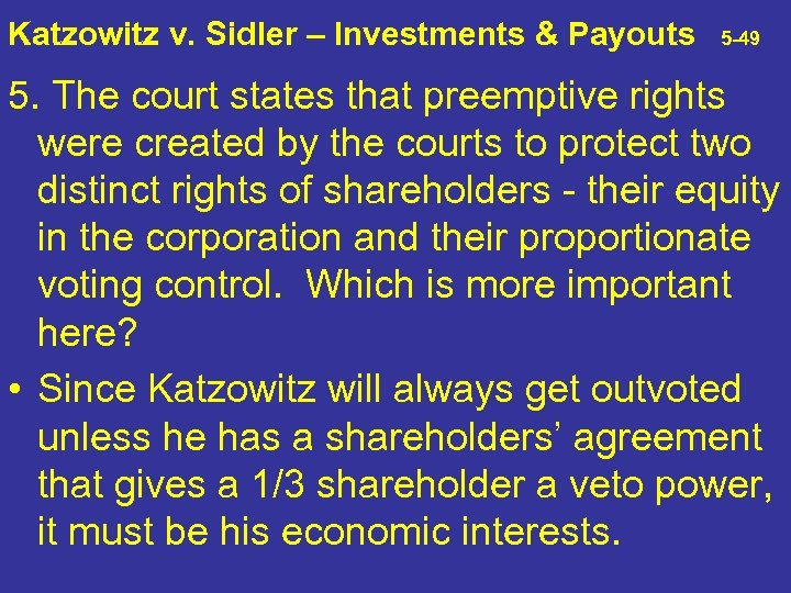 Katzowitz v. Sidler – Investments & Payouts 5 -49 5. The court states that