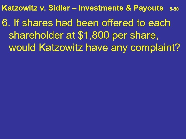 Katzowitz v. Sidler – Investments & Payouts 5 -50 6. If shares had been