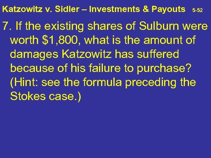 Katzowitz v. Sidler – Investments & Payouts 5 -52 7. If the existing shares