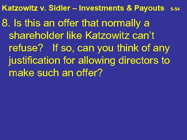 Katzowitz v. Sidler – Investments & Payouts 8. Is this an offer that normally