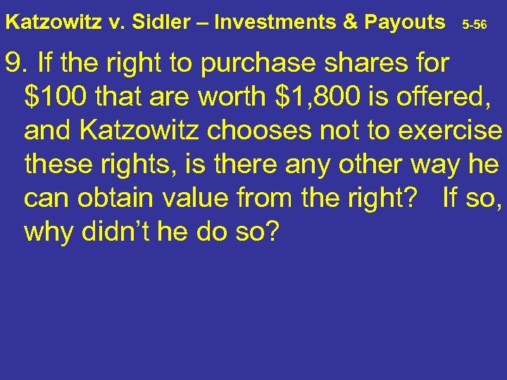 Katzowitz v. Sidler – Investments & Payouts 5 -56 9. If the right to