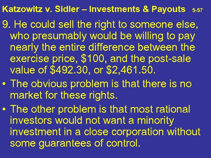 Katzowitz v. Sidler – Investments & Payouts 5 -57 9. He could sell the