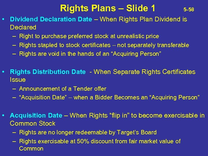 Rights Plans – Slide 1 5 -58 • Dividend Declaration Date – When Rights