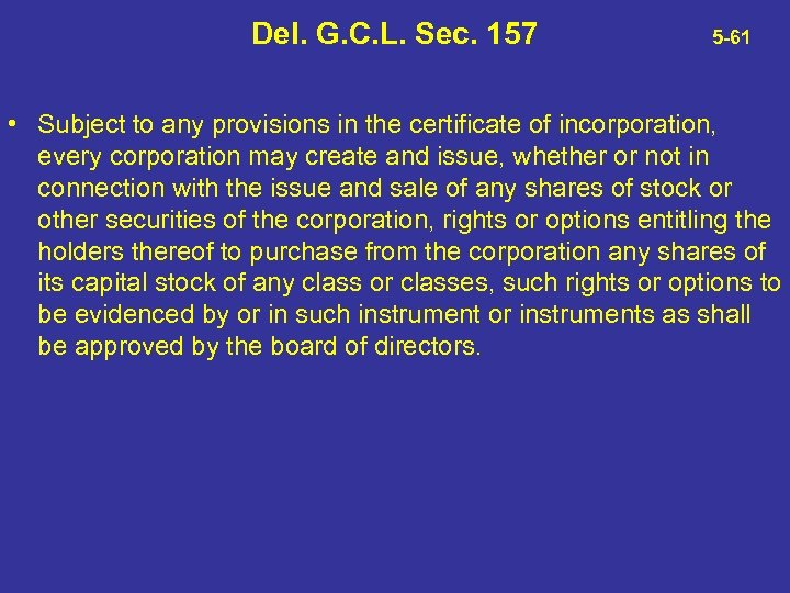 Del. G. C. L. Sec. 157 5 -61 • Subject to any provisions in