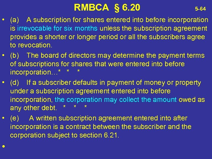 RMBCA § 6. 20 5 -64 • (a) A subscription for shares entered into