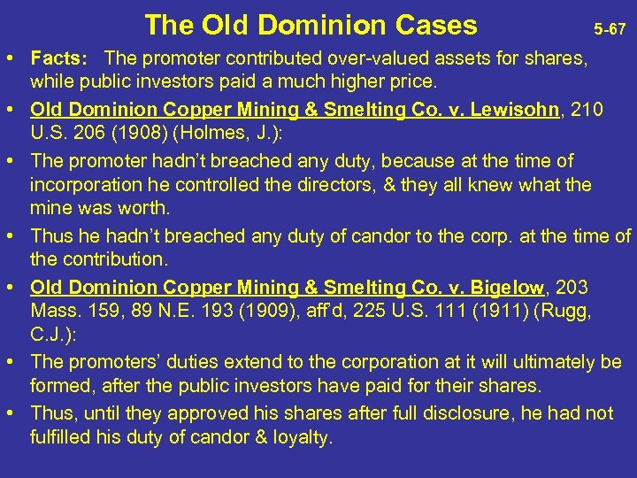 The Old Dominion Cases 5 -67 • Facts: The promoter contributed over-valued assets for