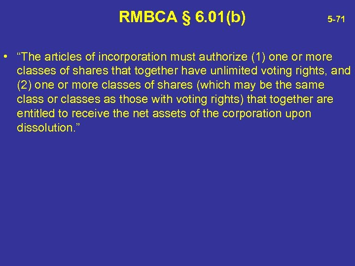 "RMBCA § 6. 01(b) 5 -71 • ""The articles of incorporation must authorize (1)"