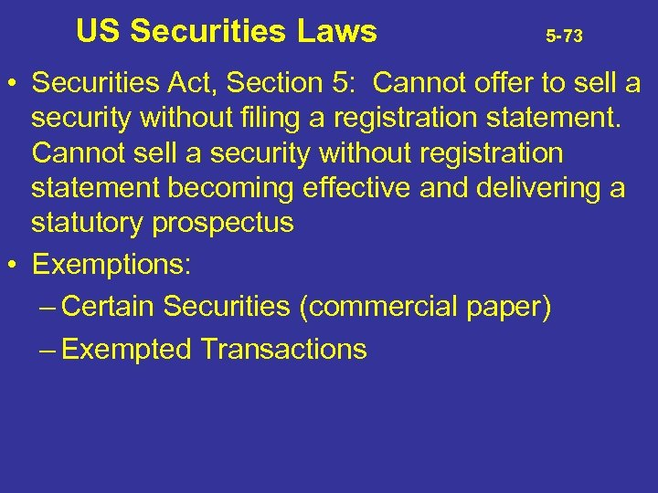 US Securities Laws 5 -73 • Securities Act, Section 5: Cannot offer to sell