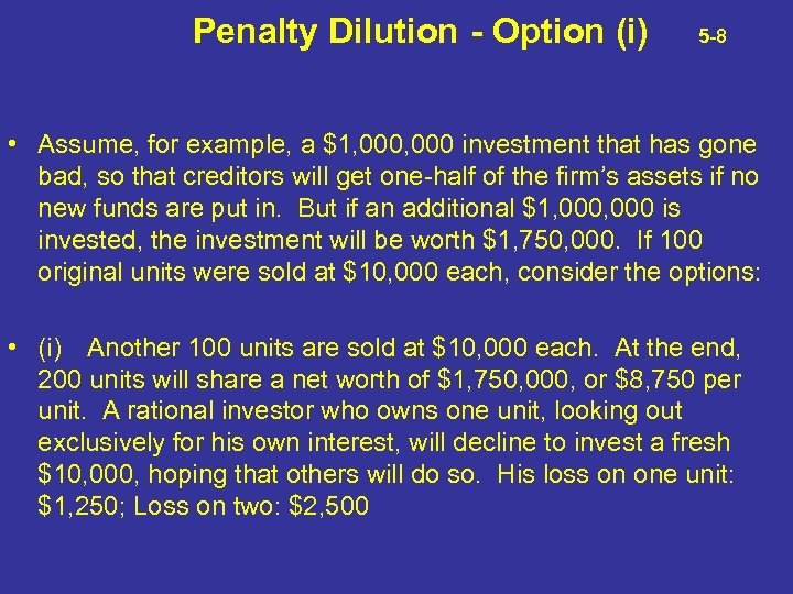 Penalty Dilution - Option (i) 5 -8 • Assume, for example, a $1, 000