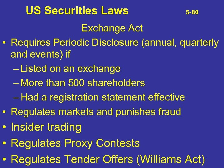 US Securities Laws 5 -80 Exchange Act • Requires Periodic Disclosure (annual, quarterly and