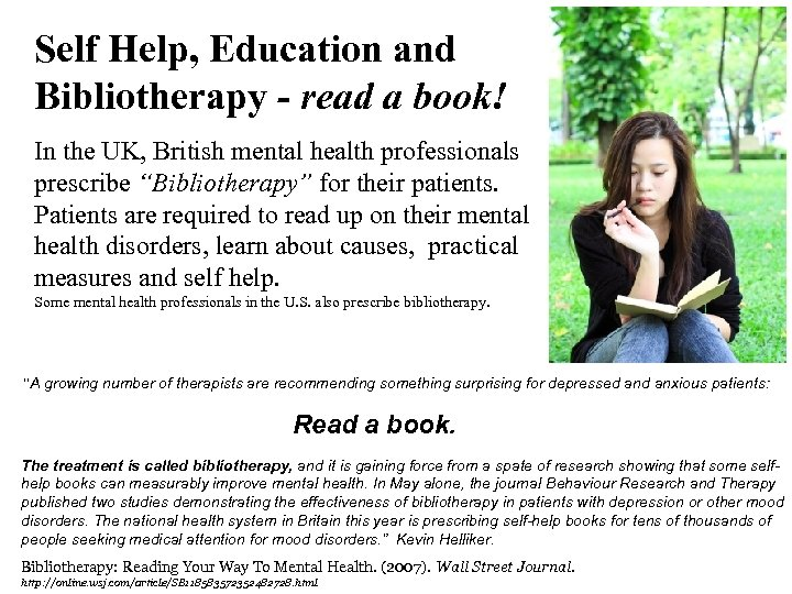 Self Help, Education and Bibliotherapy - read a book! In the UK, British