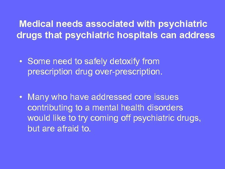 Medical needs associated with psychiatric drugs that psychiatric hospitals can address • Some need