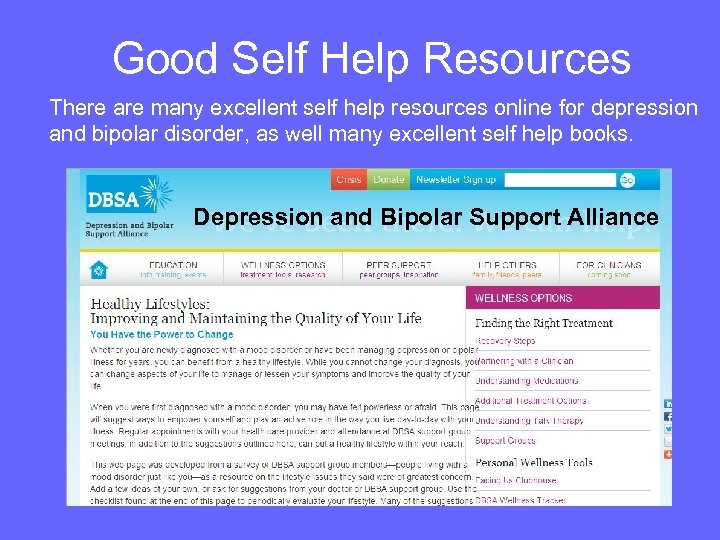 Good Self Help Resources There are many excellent self help resources online for depression