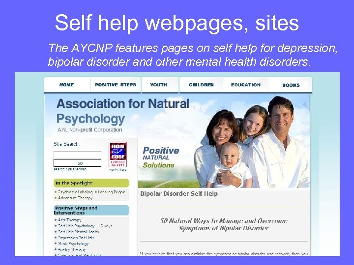 Self help webpages, sites The AYCNP features pages on self help for depression, bipolar